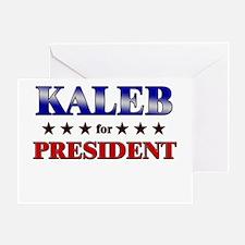 KALEB for president Greeting Card