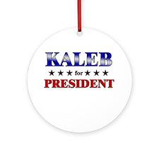 KALEB for president Ornament (Round)