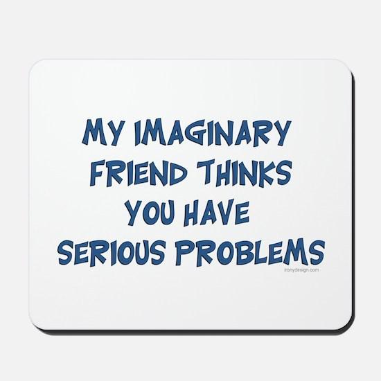 My imaginary Friend Saying Mousepad