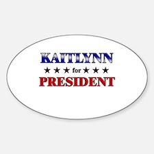 KAITLYNN for president Oval Decal