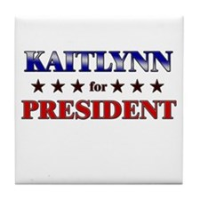 KAITLYNN for president Tile Coaster