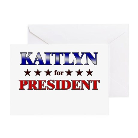 KAITLYN for president Greeting Card