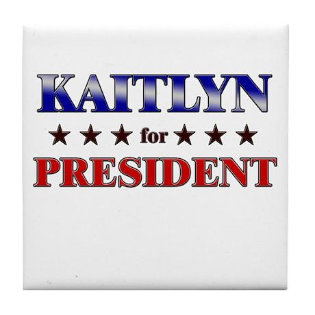 KAITLYN for president Tile Coaster
