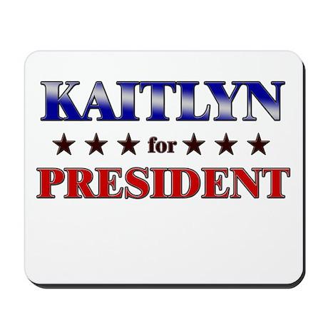 KAITLYN for president Mousepad