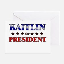 KAITLIN for president Greeting Card