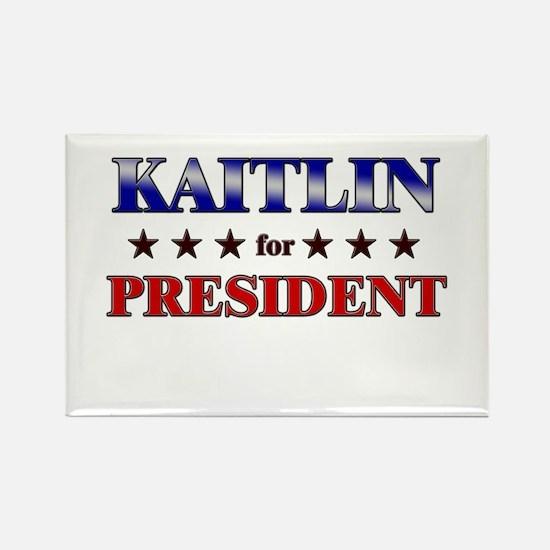 KAITLIN for president Rectangle Magnet