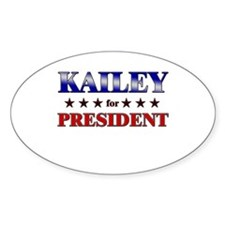 KAILEY for president Oval Decal