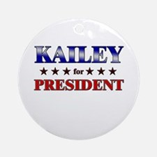 KAILEY for president Ornament (Round)