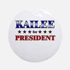KAILEE for president Ornament (Round)