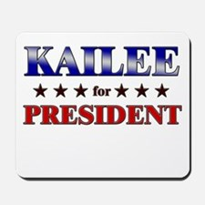 KAILEE for president Mousepad