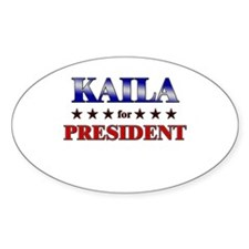 KAILA for president Oval Decal