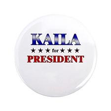 """KAILA for president 3.5"""" Button"""