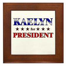 KAELYN for president Framed Tile