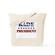 KADE for president Tote Bag