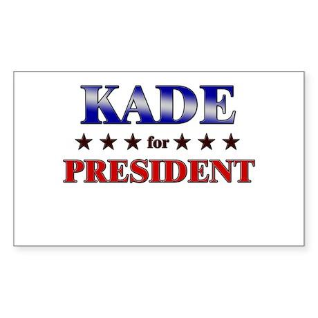 KADE for president Rectangle Sticker
