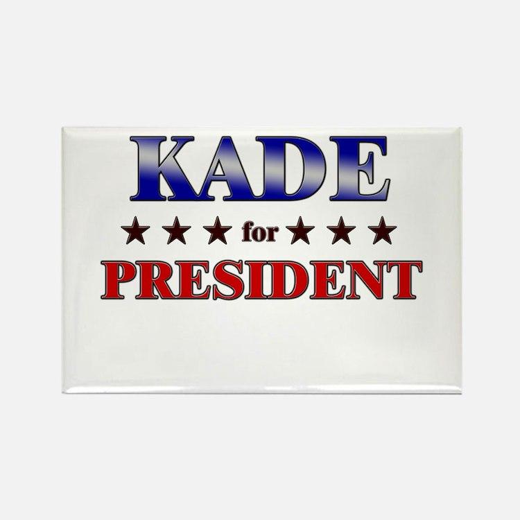 KADE for president Rectangle Magnet