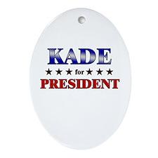 KADE for president Oval Ornament