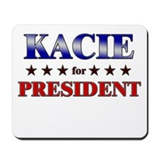 KACIE for president Mousepad