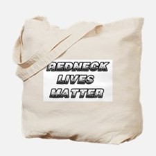 REDNECK LIVES MATTER Tote Bag
