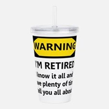 Warning, I'm Retired Acrylic Double-wall Tumbler