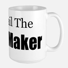 ALL HAIL THE BABY MAKER Mugs