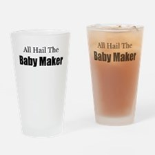 ALL HAIL THE BABY MAKER.png Drinking Glass