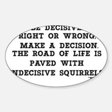BE DECISIVE Decal
