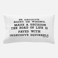 BE DECISIVE Pillow Case