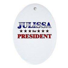 JULISSA for president Oval Ornament