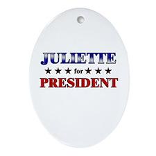 JULIETTE for president Oval Ornament