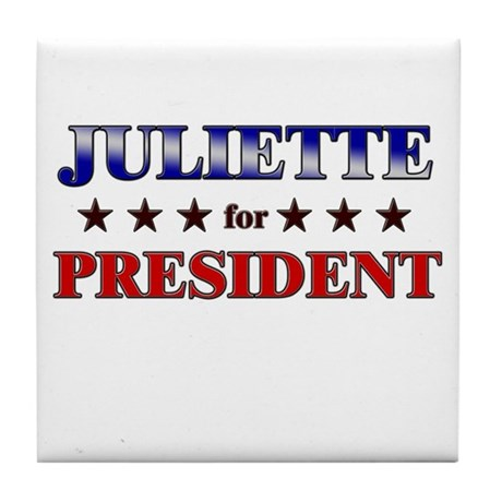 JULIETTE for president Tile Coaster
