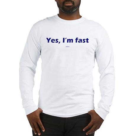 Yes, I'm fast BLUE Long Sleeve T-Shirt