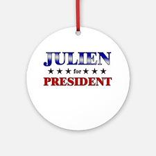 JULIEN for president Ornament (Round)