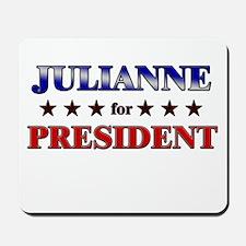 JULIANNE for president Mousepad
