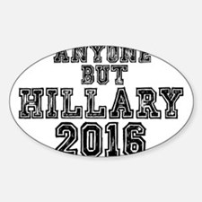 ANYONE BUT HILLARY 2016 Decal