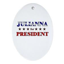 JULIANNA for president Oval Ornament