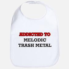 Addicted to Melodic Trash Metal Bib