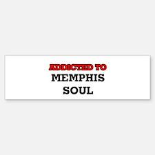 Addicted to Memphis Soul Bumper Bumper Bumper Sticker