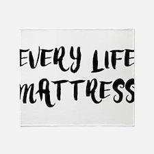 EVERY LIFE MATTRESS Throw Blanket