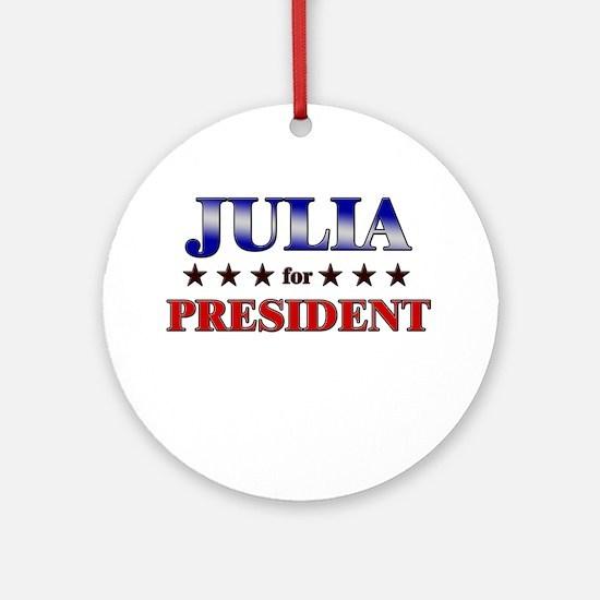 JULIA for president Ornament (Round)