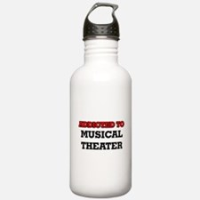 Addicted to Musical Th Water Bottle