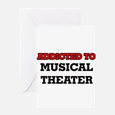 Addicted to Musical Theater Greeting Cards