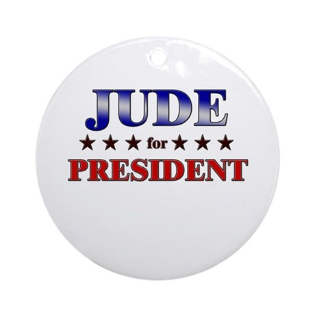 JUDE for president Ornament (Round)
