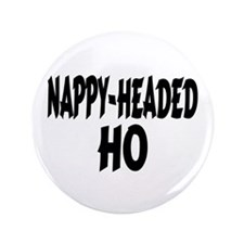 "Nappy Headed Ho Brush Design 3.5"" Button"