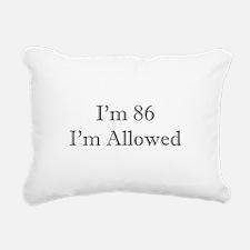 86 I'm Allowed 1C Rectangular Canvas Pillow