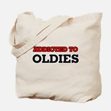 Addicted to Oldies Tote Bag