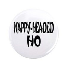 """Nappy Headed Ho French Design 3.5"""" Button"""