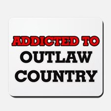 Addicted to Outlaw Country Mousepad