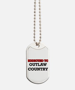 Addicted to Outlaw Country Dog Tags