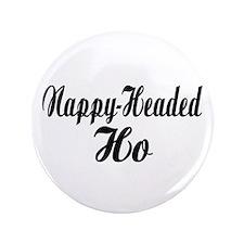 """Nappy Headed Ho Fancy Design 3.5"""" Button"""